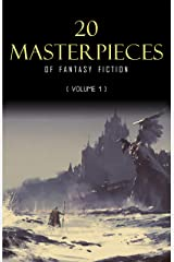 20 Masterpieces of Fantasy Fiction Vol. 1: Peter Pan, Alice in Wonderland, The Wonderful Wizard of Oz, Tarzan of the Apes...... Kindle Edition