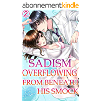 Sadism overflowing from beneath his smock Vol.2 (TL Manga) (English Edition)