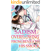 Sadism overflowing from beneath his smock Vol.2 (TL Manga)