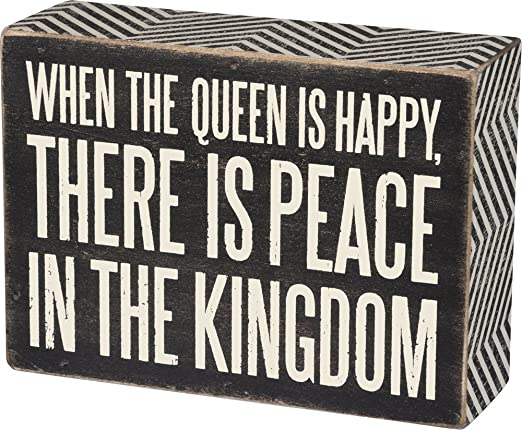 Primitives By Kathy Box Sign ~ When The Queen Is Happy ~ Funny Diva Sign