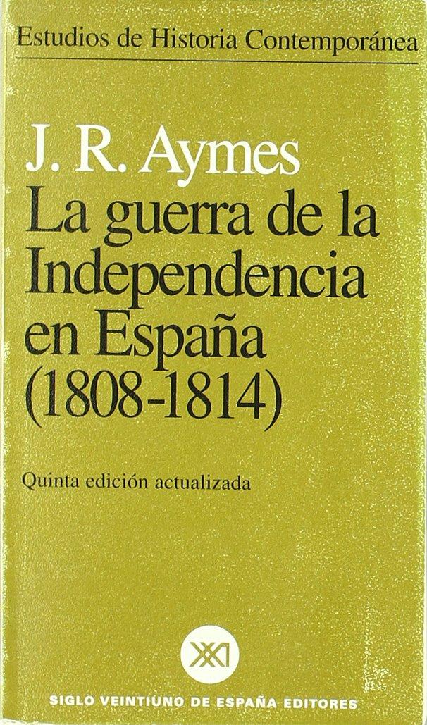 La Guerra de la Independencia en España 1808-1814 Estudios de historia contemporánea: Amazon.es: Aymes, Jean-René, Conrad, Pierre: Libros