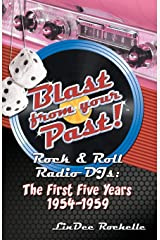 Blast From Your Past! Rock & Roll Radio Djs: The First Five Years 1954-1959 Paperback
