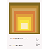 Living in Data: A Citizen's Guide to a Better Information Future
