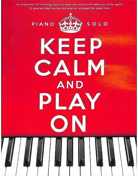 Mantener la calma y jugar en - Libro juego con 22 de relajación Piezas para piano u.(a). de Haroon Tiersen, Yiruma y Ludovico Einaudi [Notas de ...