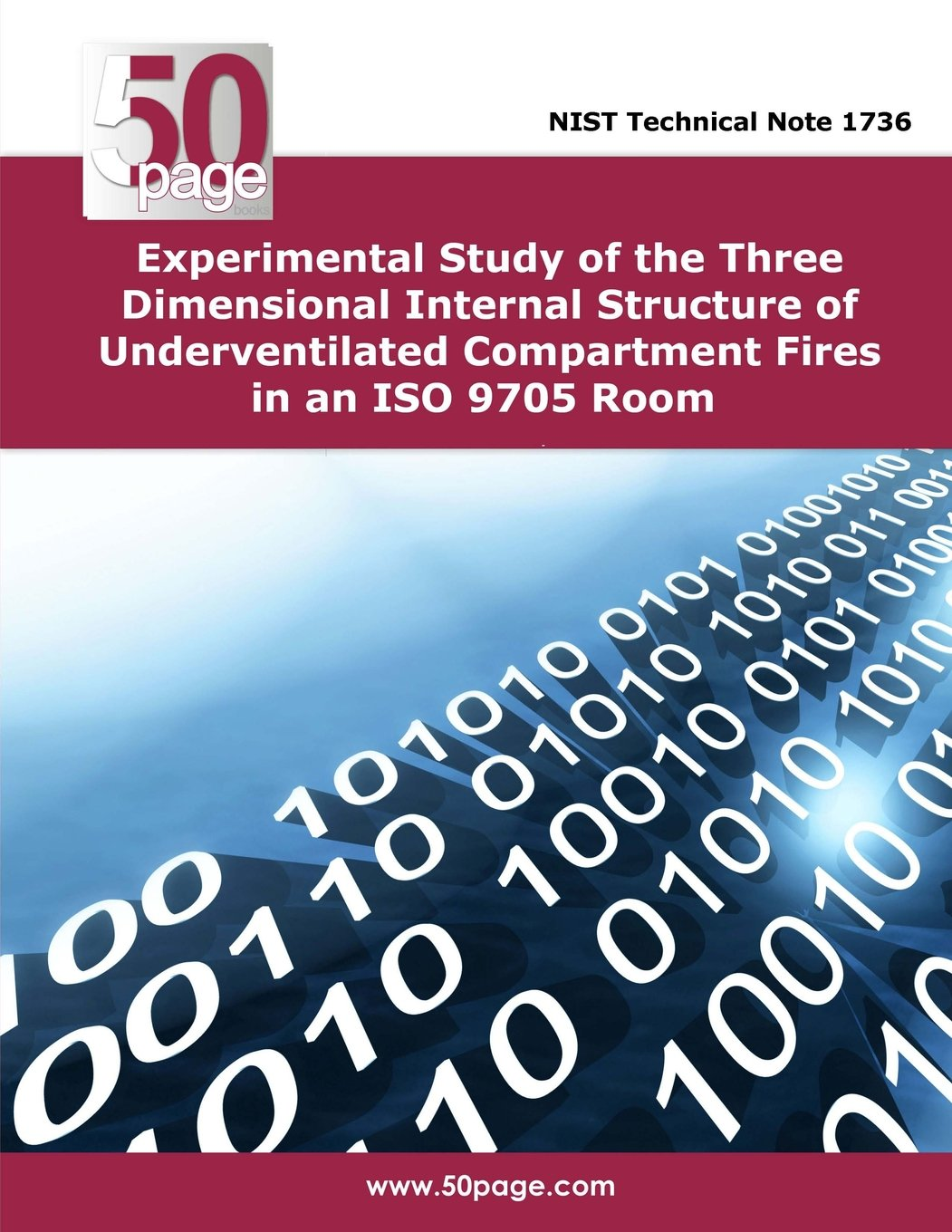 Download Experimental Study of the Three Dimensional Internal Structure of Underventilated Compartment Fires in an ISO 9705 Room PDF