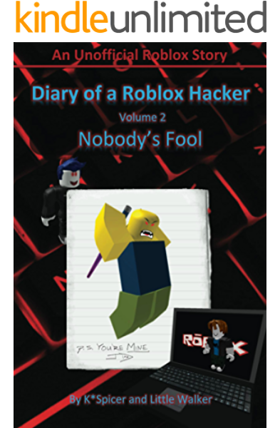 Diary Of A Roblox Hacker 2 Nobody S Fool Roblox Hacker Diaries