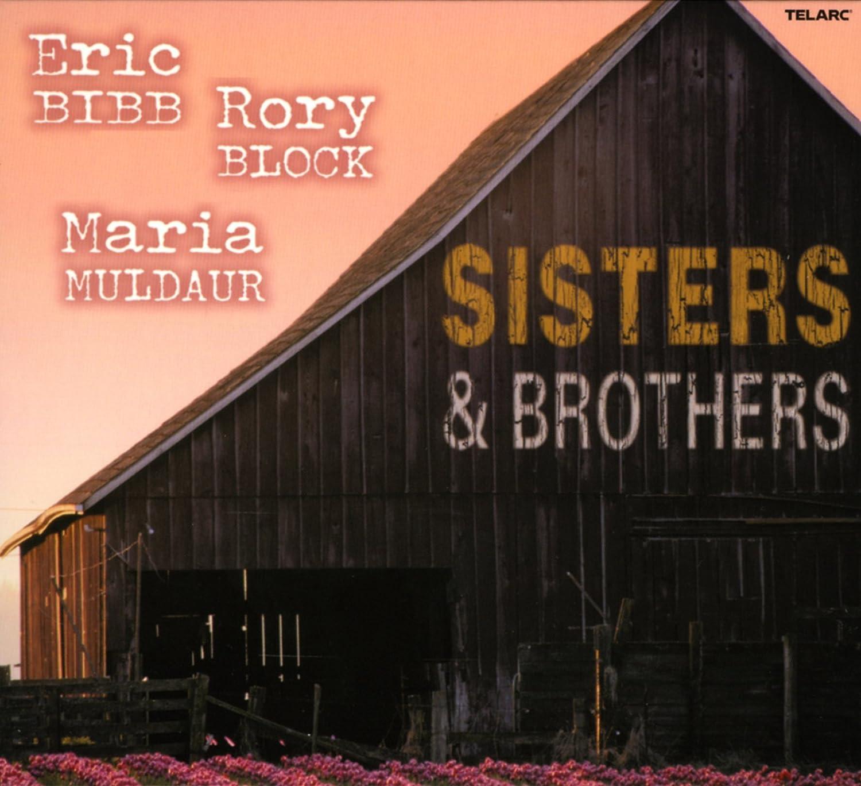 Eric Bibb Rory Block Maria Muldaur Sisters And Brothers Amazon Nl