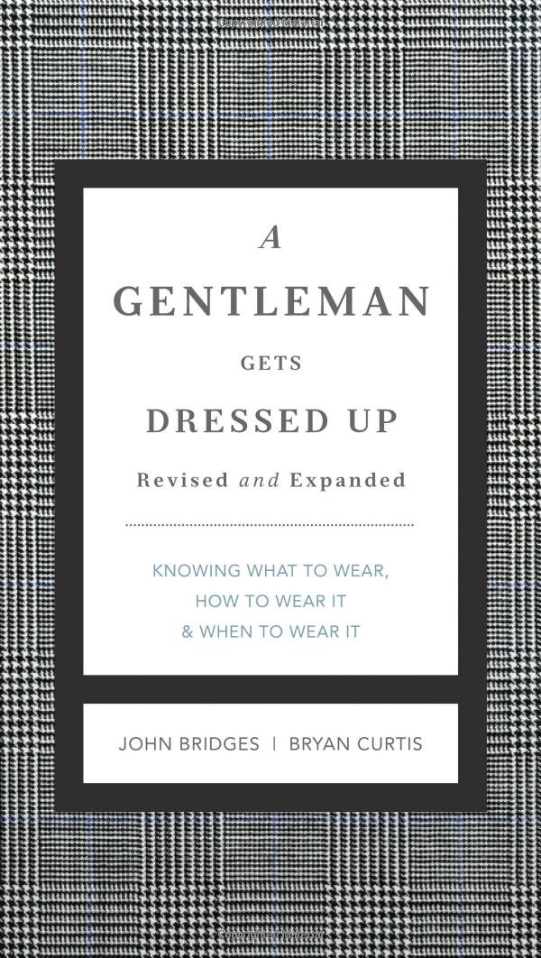 a gentleman gets dressed up revised and expanded what to wear when