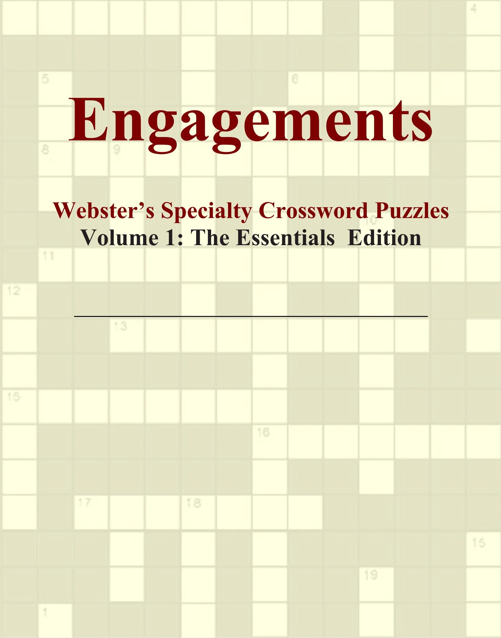 Read Online Engagements - Webster's Specialty Crossword Puzzles, Volume 1: The Essentials Edition PDF