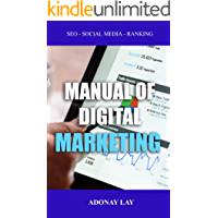 Manual of Digital Marketing: Everything you need to know about marketing and social networks. SEO and tools to boost your business and your business profile. Simply the best marketing book worldwide.
