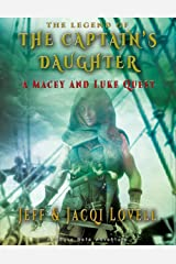 The Captains Daughter: A Macey and Luke Quest (The Legend of) Kindle Edition