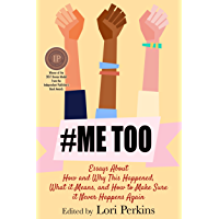 #MeToo: Essays About How and Why This Happened, What It Means and How to Make Sure It Never Happens Again