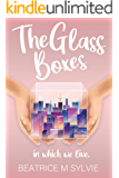 The Glass Boxes In Which We Live: The laugh out loud and emotional contemporary romance of 2020.