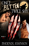 Once Bitten, Twice Shy: Werewolf Shifter Paranormal Romance (The Wolf Smitten Book 2)