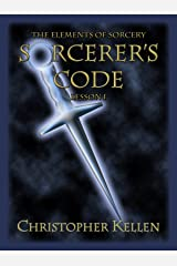 Sorcerer's Code (The Elements of Sorcery Book 1) Kindle Edition