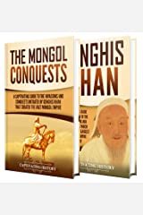 The Mongol Invasions: A Captivating Guide to the Mongol Invasions and Conquests along with the Life of Genghis Khan Kindle Edition
