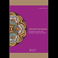 Sincronicidade: Natureza e Psique num universo interconectado (Reflexões Junguianas)