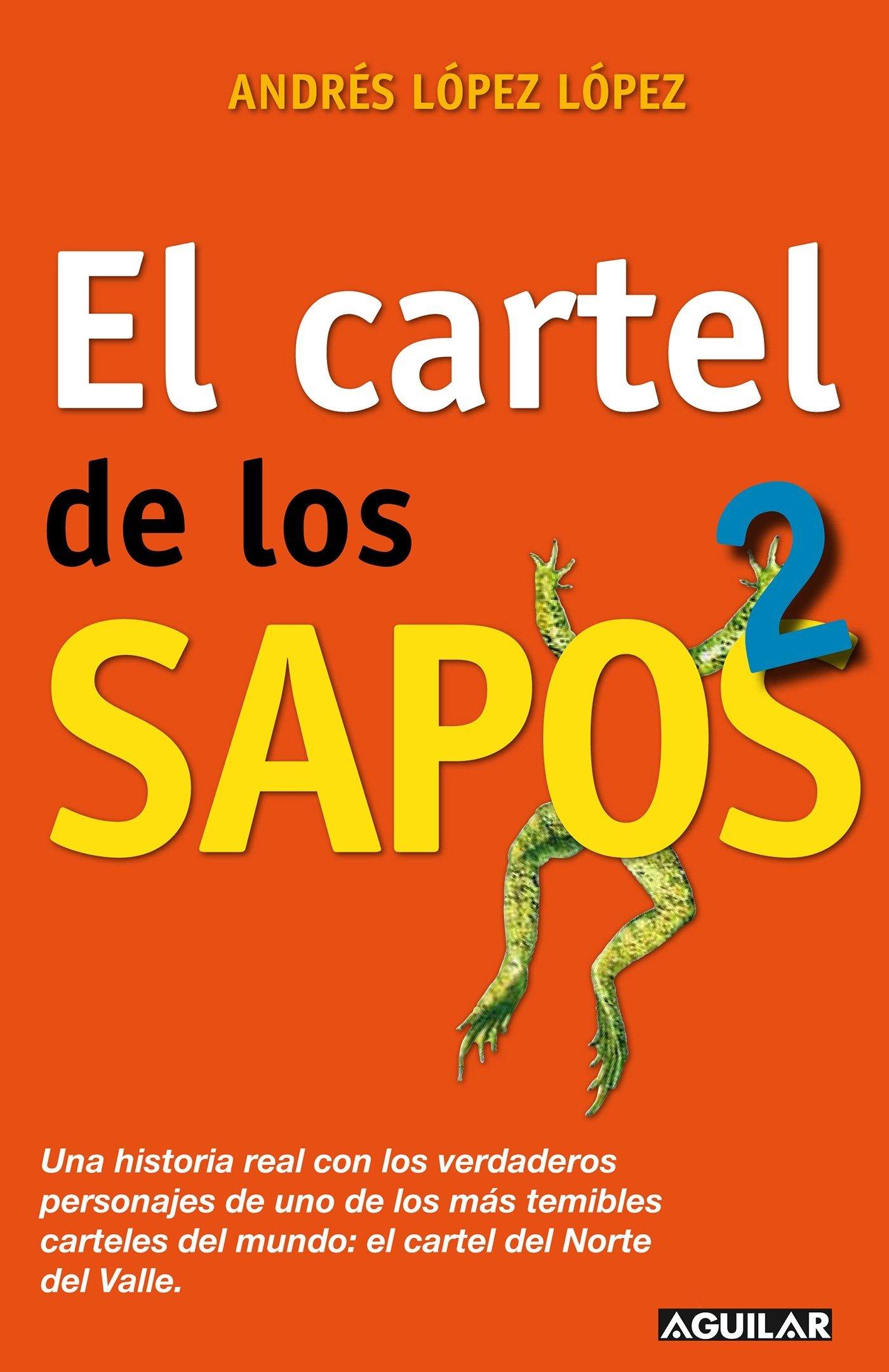 """El cartel de los sapos 2 / The """"Sapos"""" Cartel, Book 2 (Spanish Edition) pdf"""