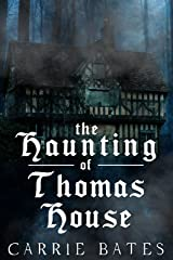 The Haunting of Thomas House Kindle Edition