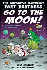 The The Fantastic Flatulent Fart Brothers Go to the Moon! 2017: A Spaced Out Adventure That Truly Stinks; UK/international edition Print on Demand (Paperback)