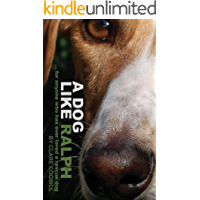 A Dog Like Ralph: for anyone who has ever loved a rescue dog