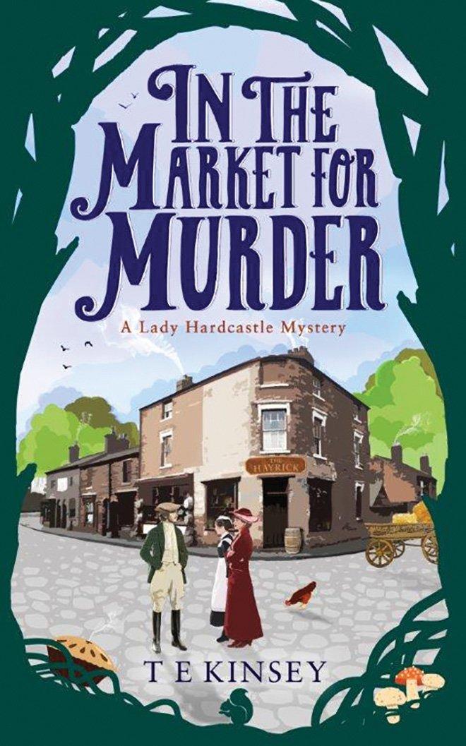 In the Market for Murder (Lady Hardcastle Mystery): Amazon.co.uk: Kinsey,  T. E., Knowelden, Elizabeth: 9781531877941: Books