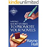 Writing Short Stories to Promote Your Novels (Writer's Craft Book 7)