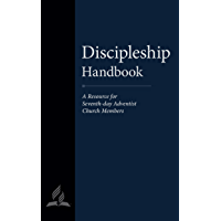 Discipleship Handbook: A Resource for Seventh-day Adventist Church Members