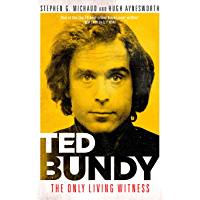 Ted Bundy: The Only Living Witness: hailed as the best true crime book ever written