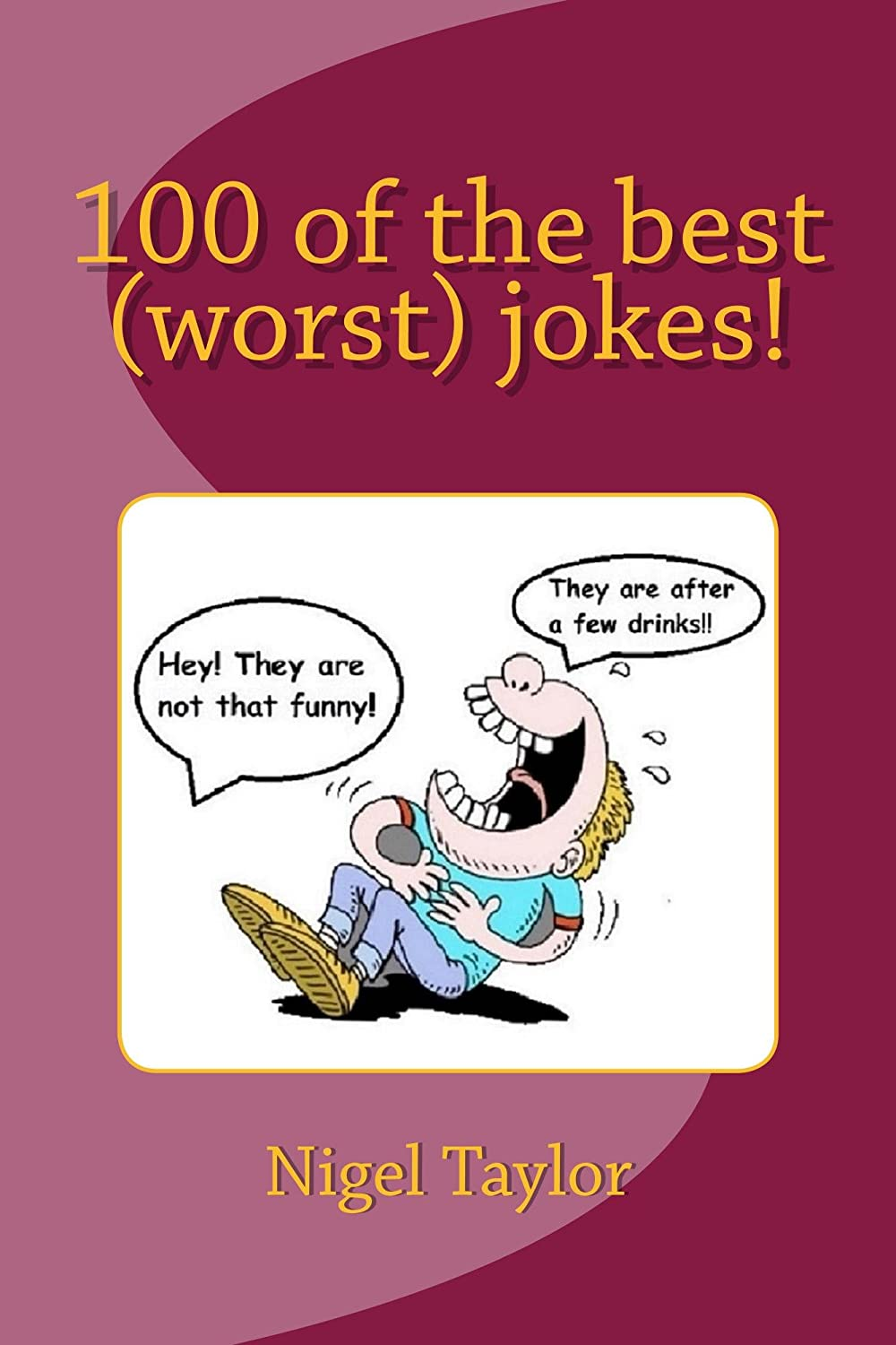 100 of the best (worst) jokes! (English Edition) eBook: Taylor ...