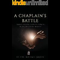 A Chaplain's Battle: Transcending Powerlessness in an Explosive World