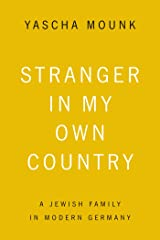 Stranger in My Own Country: A Jewish Family in Modern Germany (English Edition) eBook Kindle