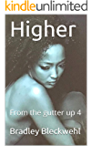 Higher: From the gutter up 4