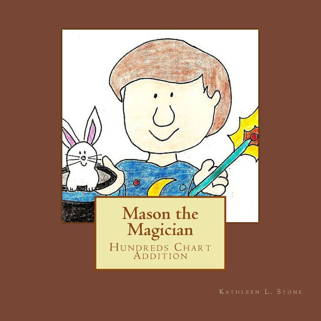 Mason the Magician: Hundreds Chart Addition, Stone, Kathleen L.