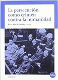 La persecución como crimen contra la humanidad (UNIVERSITAT)