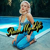 Ruin My Life [Clean]