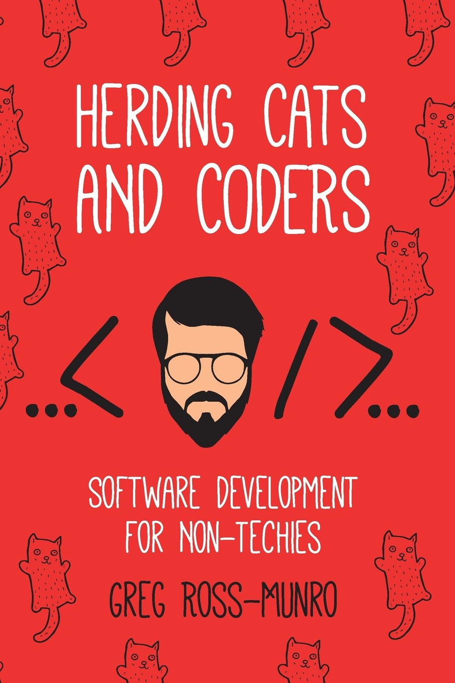 Herding Cats and Coders: Software Development for Non-Techies pdf epub