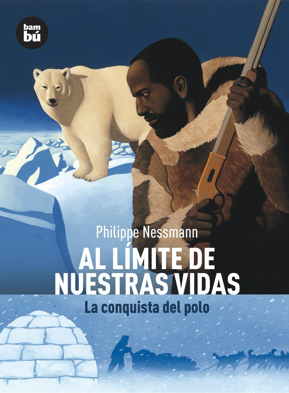 Al límite de nuestras vidas (Descubridores): Amazon.es: Nessmann ...