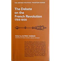 The debate on the French Revolution 1789-1800 (British political tradition series; book 2)