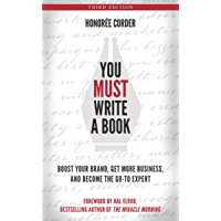 You Must Write a Book: Boost Your Brand, Get More Business, and Become the Go-To Expert (English Edition)