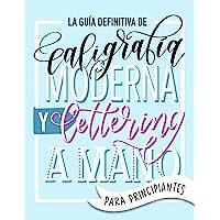 La guía definitiva de caligrafía moderna y lettering a mano para principiantes: Aprende a dibujar letras: un cuaderno de…