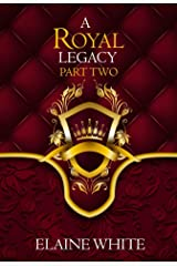 A Royal Legacy Part Two (The Royal Series Book 5) Kindle Edition