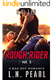 Rough Rider 5: Bad Boy MC Romance (Fast Life)