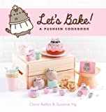 Let's Bake: A Pusheen Cookbook