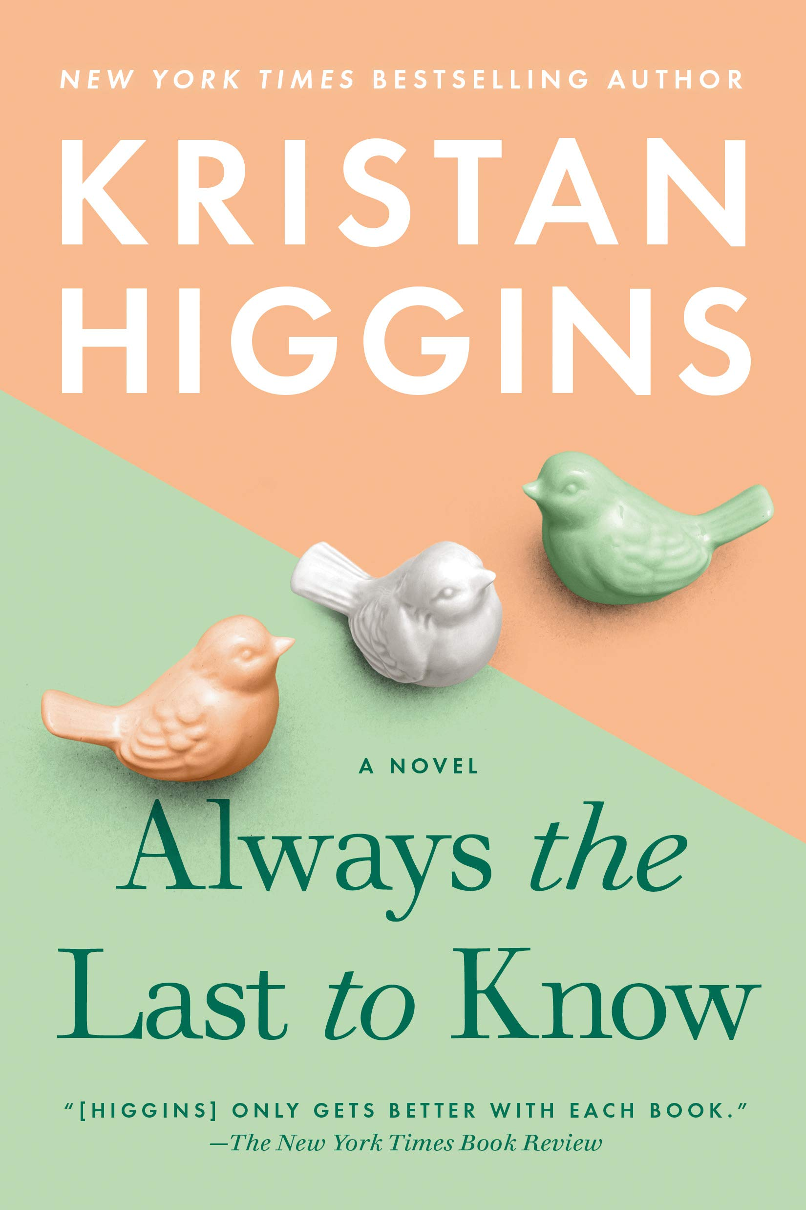 Always the Last to Know: Higgins, Kristan: 9780451489456: Amazon.com: Books