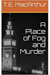 A Place of Fog and Murder (Lou Tanner, P.I. Book 1) Kindle Edition