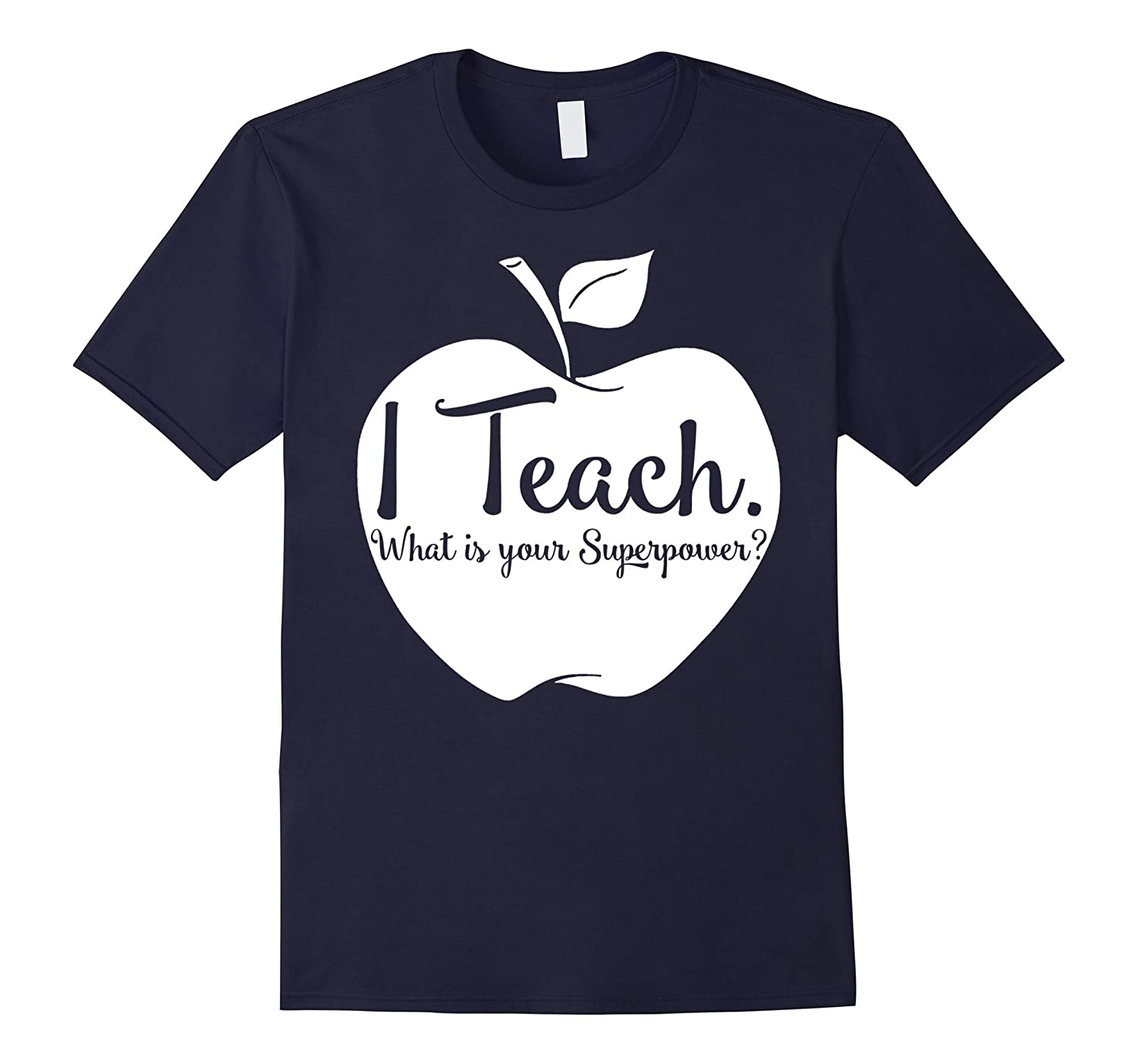 funny saying t shirt i TEACH whats your superpower tshirt-Vaci