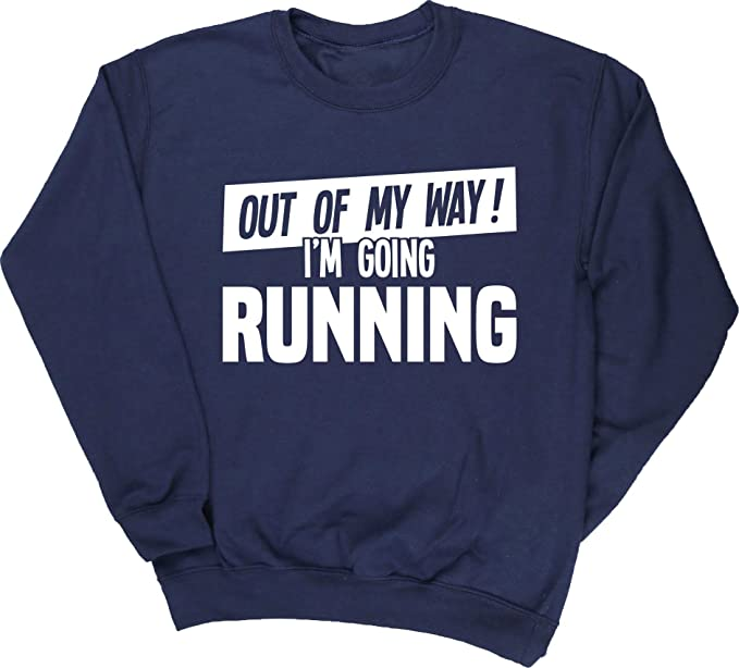 HippoWarehouse Out of My Way Im Going Running unisex jumper sweatshirt pullover (Specific