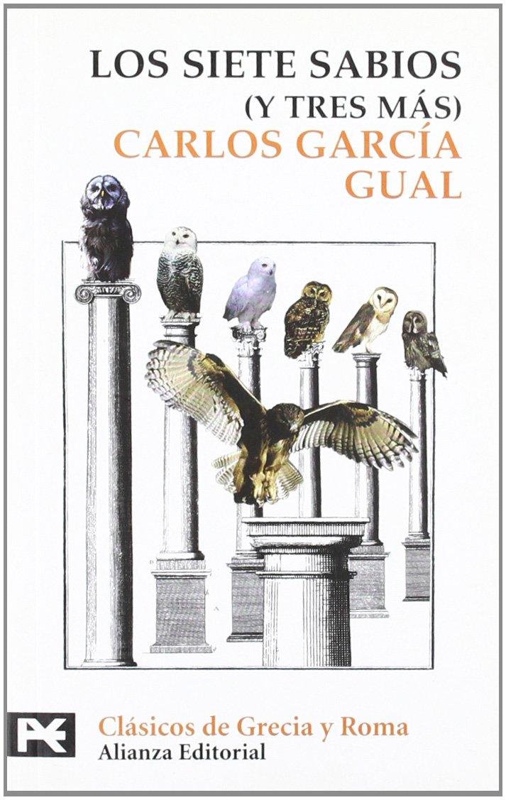 Los Siete Sabios (y tres más) (El Libro De Bolsillo - Bibliotecas Temáticas - Biblioteca De Clásicos De Grecia Y Roma)