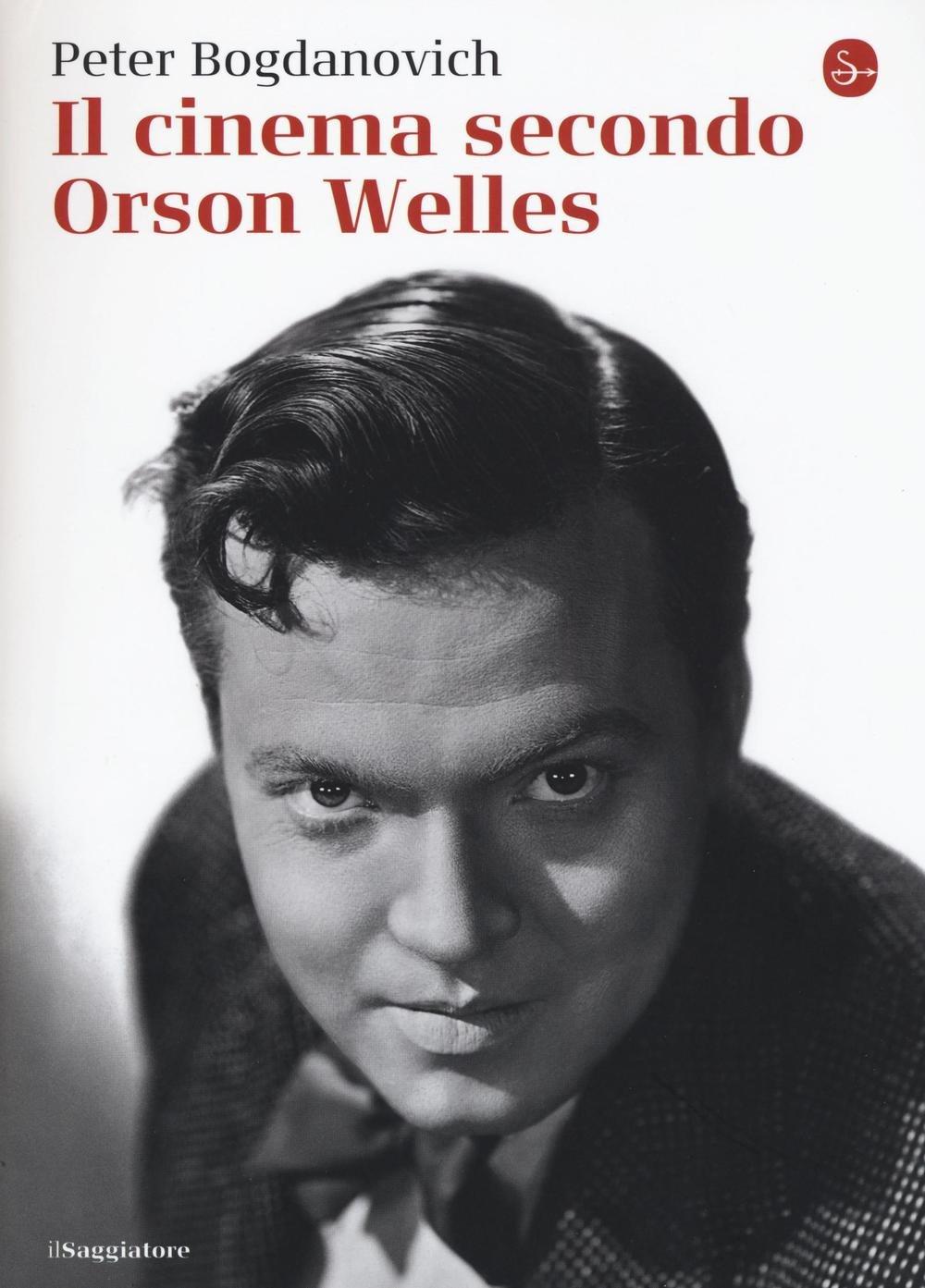 Il cinema secondo Orson Welles: Bogdanovich, Peter: 8